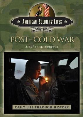 Post-Cold War. Daily Life Through History Series. Stephen A Bourque