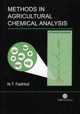 Methods in Agricultural Chemical Analysis: A Practical Handbook N T Faithfull