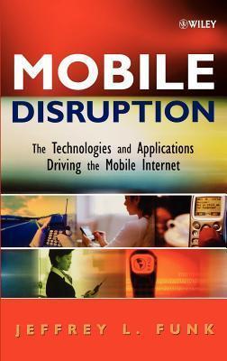 Mobile Disruption Jeffrey L Funk