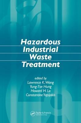 Hazardous Industrial Waste Treatment Lawrence K. Wang