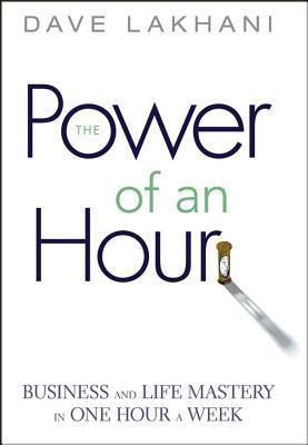 Power of an Hour Dave Lakhani