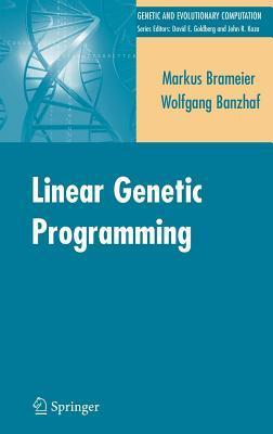Linear Genetic Programming. Genetic and Evolutionary Computation Series. Markus F. Brameier