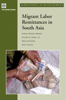 Migrant Labor Remittances in South Asia  by  Samuel Munzele Maimbo