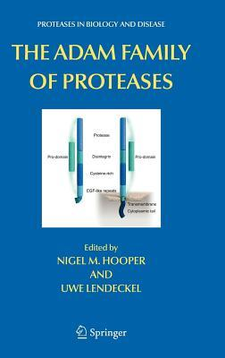 Adam Family of Proteases, The. Proteases in Biology and Disease, Volume 4.  by  N.M. Hooper