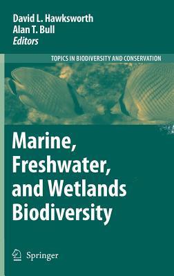 Marine, Freshwater, and Wetlands Biodiversity Conservation. Topics in Biodiversity and Conservation  by  David L. Hawksworth