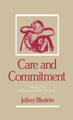 Care and Commitment: Taking the Personal Point of View Jeffrey Blustein
