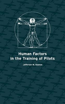 Human Factor in the Training of Pilots Jefferson M Koonce