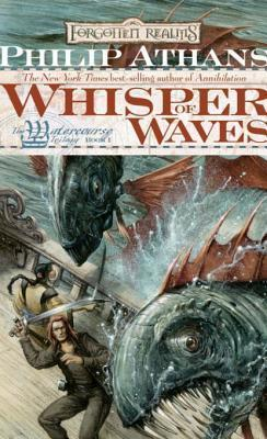 Whisper of Waves (Forgotten Realms: Watercourse #1)  by  Philip Athans