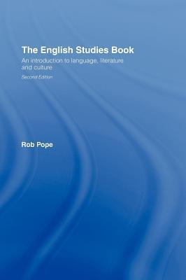 English Studies Book: An Introduction to Language, Literature and Culture Robert Pope