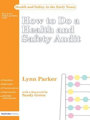 How to Do a Health and Safety Audit Lynn Parker