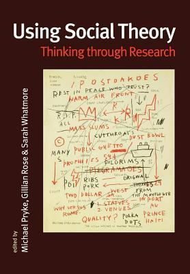 Using Social Theory  by  Gillian  Rose