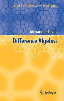 Difference Algebra. Algebra and Applications, Volume 8.  by  Alexander Levin