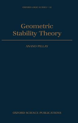 Geometric Stability Theory. Oxford Logic Guides, Volume 32.  by  Anand Pillay