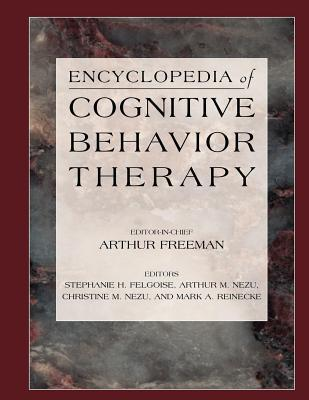Encyclopedia of Cognitive Behavior Therapy  by  Arthur Freeman