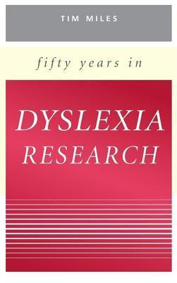 Fifty Years in Dyslexia Research T.R. Miles