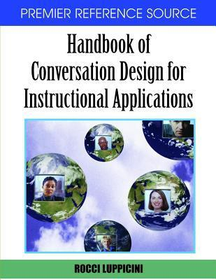 Handbook of Conversation Design for Instructional Applications  by  Rocci Luppicini