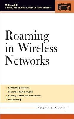 Roaming in Wireless Networks. Communications Engineering Series.  by  Shahid Siddiqui