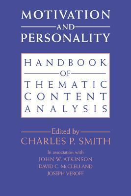Motivation and Personality: Handbook of Thematic Content Analysis  by  Charles P. Smith