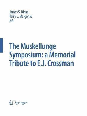 The Muskellunge Symposium: A Memorial Tribute to E.J. Crossman  by  James S Diana