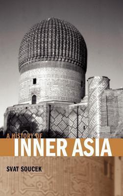 History of Inner Asia Svat Soucek