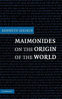 Maimonides Origin of the World  by  Kenneth Seeskin