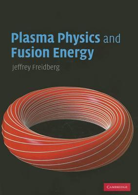 Plasma Physics and Fusion Energy Jeff Freidberg