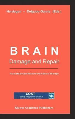 Brain Damage and Repair: From Molecular Research to Clinical Therapy T Herdegen