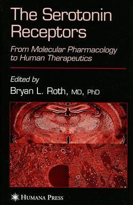 Serotonin Receptors: From Molecular Pharmacology to Human Therapeutics Bryan L Roth