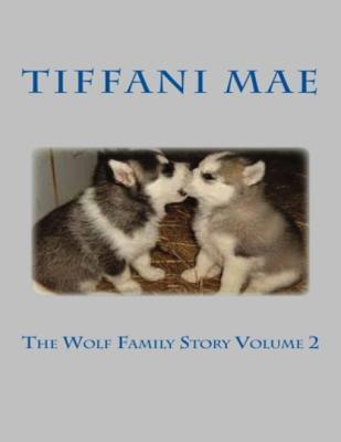 The Wolf Family Story Volume 2  by  Tiffani Mae