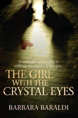 Girl with the Crystal Eyes Barbara Baraldi