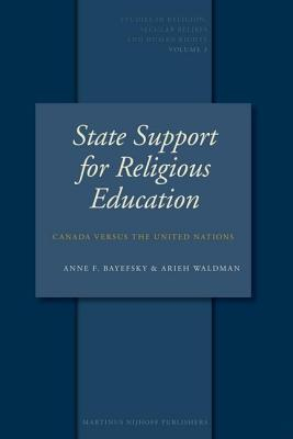 State Support for Religious Education: Canada Versus the United Nations  by  Anne F. Bayefsky
