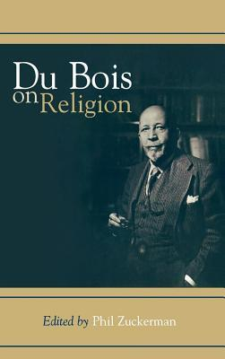 Du Bois on Religion Phil Zuckerman