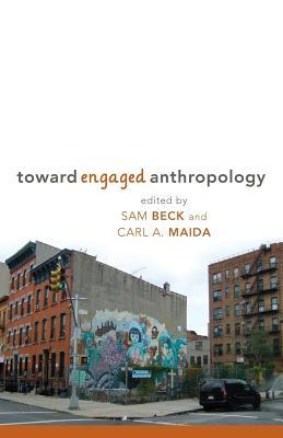Toward Engaged Anthropology  by  Sam Beck