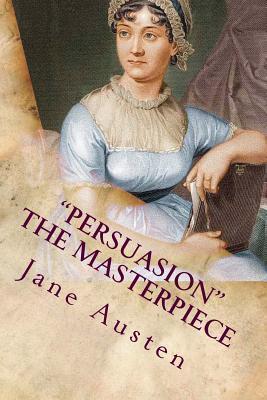 Persuasion the Masterpiece  by  Jane Austen
