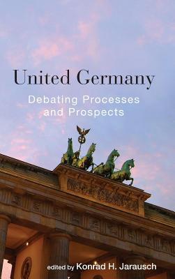 United Germany Konrad H Jarausch