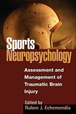 Sports Neuropsychology: Assessment and Management of Traumatic Brain Injur Ruben J Echemendia