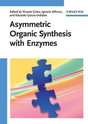 Asymmetric Organic Synthesis with Enzymes Vicente Gotor