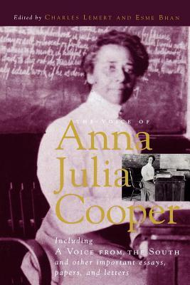 Voice of Anna Julia Cooper: Including a Voice from the South and Other Important Essays, Papers, and Letters Anna Julia Cooper