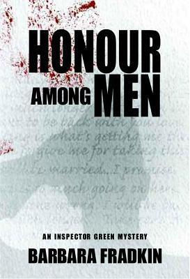 Honour Among Men Barbara Fradkin