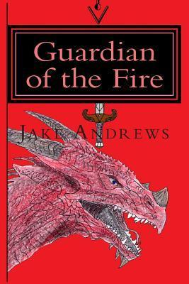 Guardian of the Fire  by  Jake Andrews
