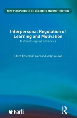 Interpersonal Regulation of Learning and Motivation: Methodological Advances  by  Simone Volet