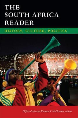 South Africa Reader: History, Culture, Politics Clifton Crais