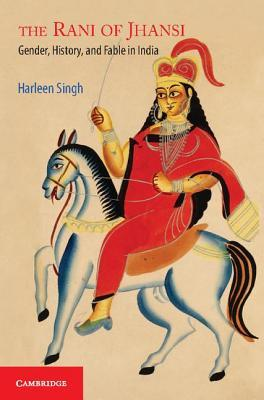 The Rani of Jhansi Harleen Singh