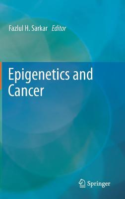 Epigenetics and Cancer Fazlul H Sarkar