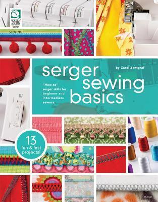 Serger Sewing Basics Carol Zentgraf