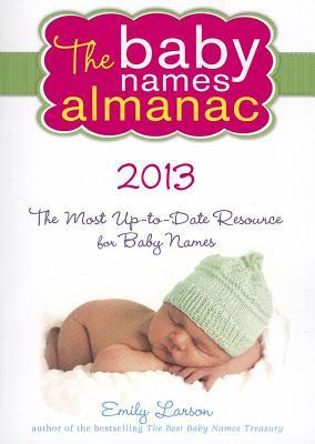 The 2013 Baby Names Almanac Emily Larson