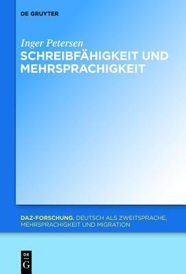 Schreibfahigkeit Und Mehrsprachigkeit  by  Inger Petersen