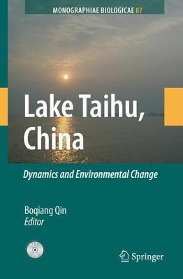 Lake Taihu, China: Dynamics and Environmental Change. Monographiae Biologicae Volume 87. Lake Taihu