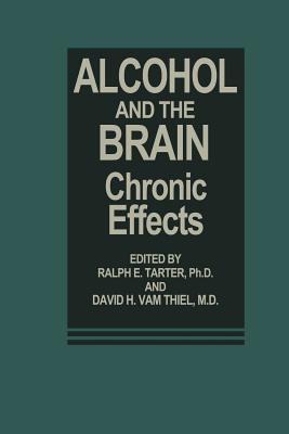 Alcohol and the Brain: Chronic Effects  by  Ralph E. Tarter