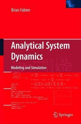 Analytical System Dynamics: Modeling and Simulation  by  Brian C. Fabien